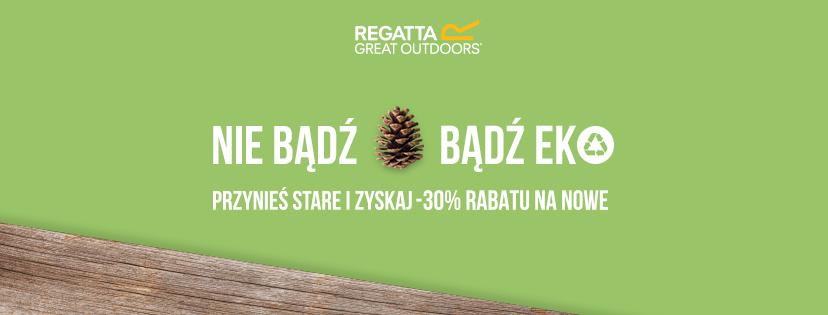 """Oddaj stare, odbierz rabat, kup nowe – akcja """"Bądź EKO"""" marki Regatta"""